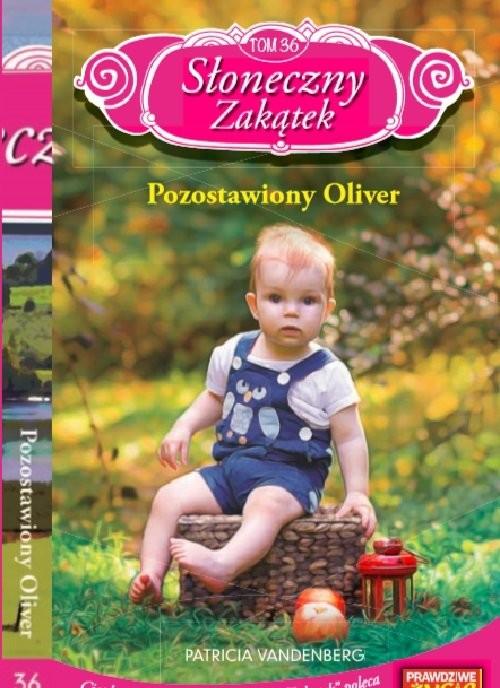 okładka Słoneczny zakątek t. 36   /K/ Pozostawiony Oliver, Książka | Patricia Vandenberg
