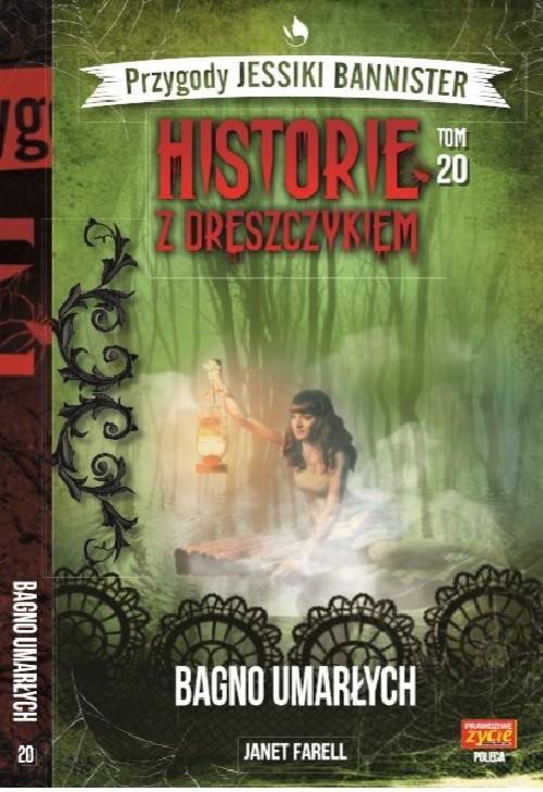 okładka Historie z dreszczykiem J.Bannister 20 BAGNO UMARŁYCH, Książka | Janet Farell