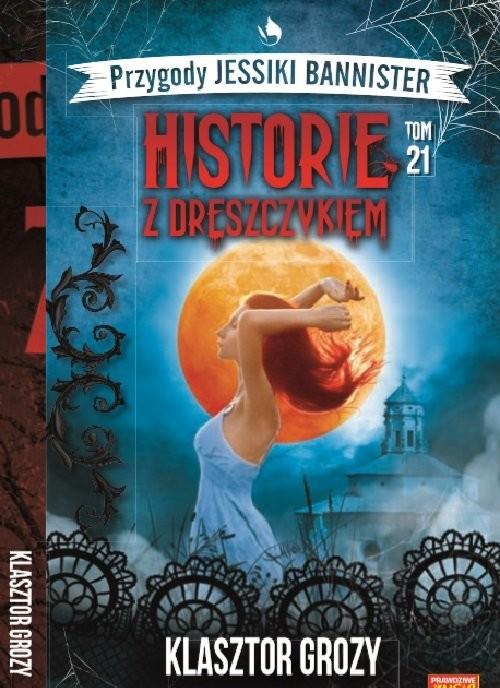 okładka Historie z dreszczykiem J.Bannister 21 KLASZTOR GROZY, Książka | Janet Farell