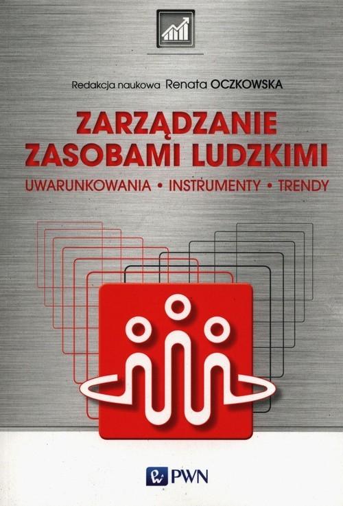 okładka Zarządzanie zasobami ludzkimi Przesłanki, funkcje, instrumenty, Książka | Oczkowska Renata