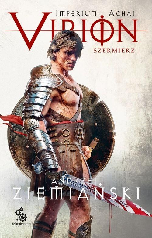 okładka Imperium Achai Virion Tom 4 Szermierz, Książka | Andrzej Ziemiański
