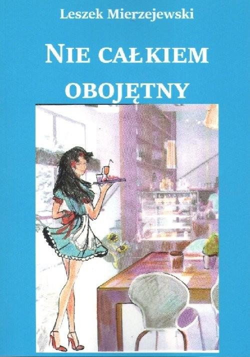 okładka Nie całkiem obojętny / Manufaktura Słów, Książka | Leszek Mierzejewski