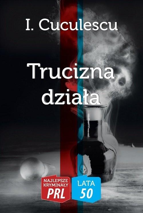 okładka Trucizna działa, Książka | Cuculescu I.