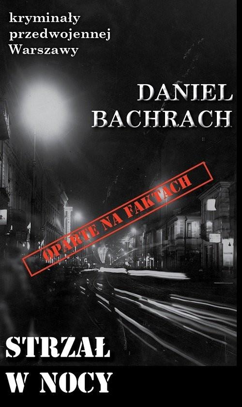 okładka Strzał w nocy, Książka | Bachrach Daniel