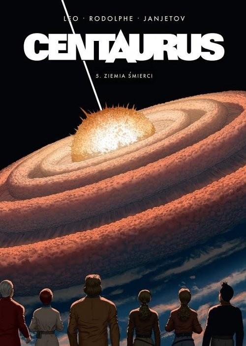 okładka Centaurus 5 Ziemia śmierci, Książka | Leo, Rodolphe, Janjetov