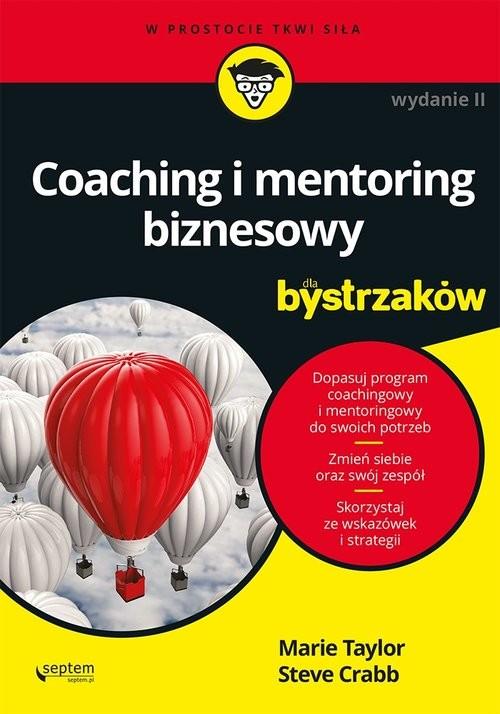 okładka Coaching i mentoring biznesowy dla bystrzaków, Książka | Marie Taylor, Steve Crabb