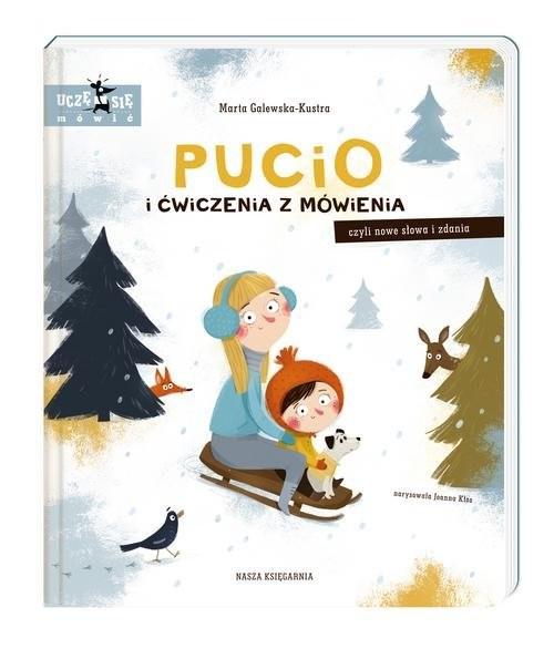 okładka Pucio i ćwiczenia z mówienia czyli nowe słowa i zdania, Książka | Galewska-Kustra Marta