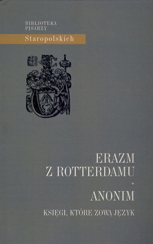 okładka Anonim Księgi, które zową Językksiążka |  | z Rottterdamu Erazm