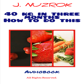 okładka 40 kg in three months how to do this, Audiobook | Nuzrok J.