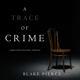okładka A Trace of Crime (A Keri Locke Mystery - Book 4), Audiobook | Pierce Blake