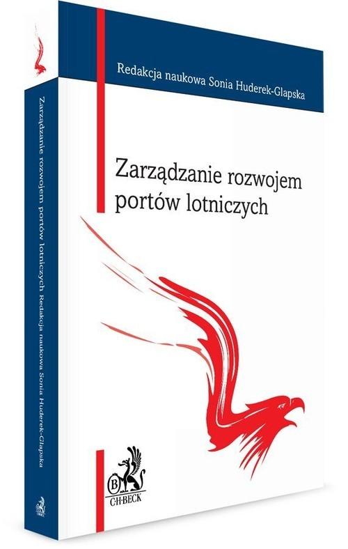 okładka Zarządzanie rozwojem portów lotniczych, Książka |