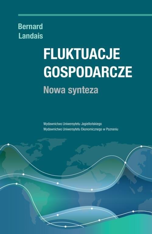 okładka Fluktuacje gospodarcze Nowa synteza, Książka | Landais Bernard