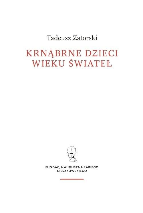 okładka Krnąbrne dzieci wieku świateł, Książka | Zatorski Tadeusz