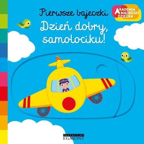 okładka Dzień dobry samolociku Pierwsze bajeczki, Książka | Choux Nathalie