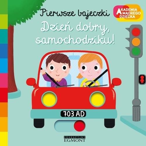 okładka Dzień dobry samochodziku Pierwsze bajeczki, Książka | Choux Nathalie