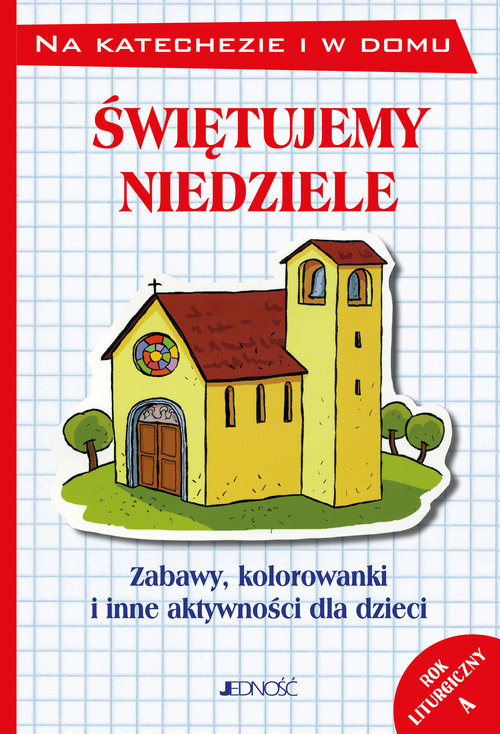 okładka Świętujemy niedziele Zabawy kolorowanki i inne aktywności dla dzieci Rok A, Książka | Silvia Vecchini