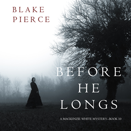 okładka Before He Longs (A Mackenzie White Mystery - Book 10), Audiobook | Pierce Blake