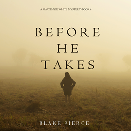 okładka Before He Takes (A Mackenzie White Mystery - Book 4), Audiobook | Pierce Blake