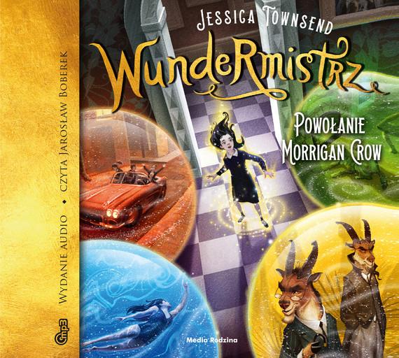 okładka Wundermistrz. Powołanie Morrigan Crowaudiobook   MP3   Jessica Townsend