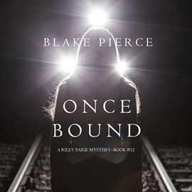 okładka Once Bound (A Riley Paige Mystery - Book 12), Audiobook | Pierce Blake