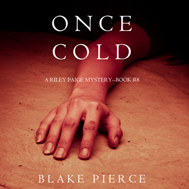 okładka Once Cold (A Riley Paige Mystery - Book 8), Audiobook | Pierce Blake