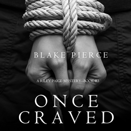 okładka Once Craved (A Riley Paige Mystery - Book 3), Audiobook | Pierce Blake