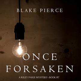 okładka Once Forsaken (A Riley Paige Mystery - Book 7), Audiobook | Pierce Blake