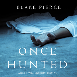 okładka Once Hunted (A Riley Paige Mystery - Book 5), Audiobook | Pierce Blake