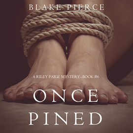 okładka Once Pined (A Riley Paige Mystery - Book 6), Audiobook | Pierce Blake