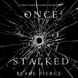okładka Once Stalked (A Riley Paige Mystery - Book 9), Audiobook | Pierce Blake