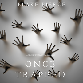 okładka Once Trapped (A Riley Paige Mystery - Book 13), Audiobook | Pierce Blake