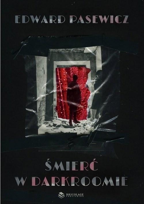 okładka Śmierć w darkroomie, Książka | Pasewicz Edward