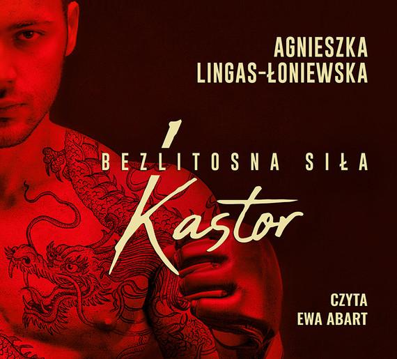 okładka Kastor. Bezlitosna siła, t. 1, Audiobook | Agnieszka Lingas-Łoniewska