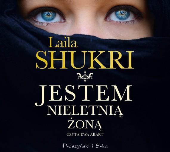 okładka Jestem nieletnią żoną, Audiobook | Laila Shukri