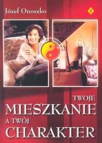 okładka Twoje mieszkanie a twój charakter, Książka | Onoszko Józef