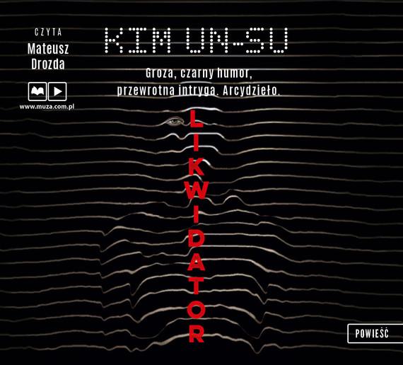 okładka Likwidator, Audiobook | Kim Un-su
