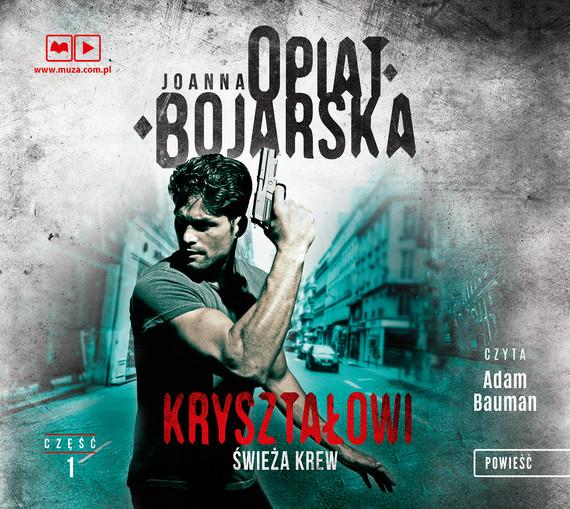 okładka Kryształowi. Świeża krew, Audiobook | Joanna Opiat-Bojarska