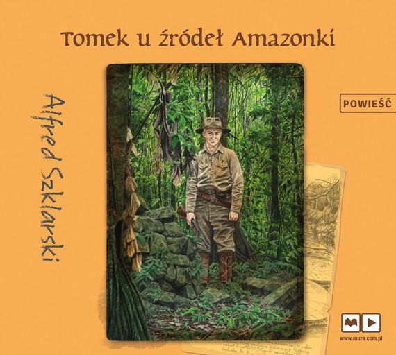 okładka Tomek u źródeł Amazonkiaudiobook | MP3 | Alfred Szklarski