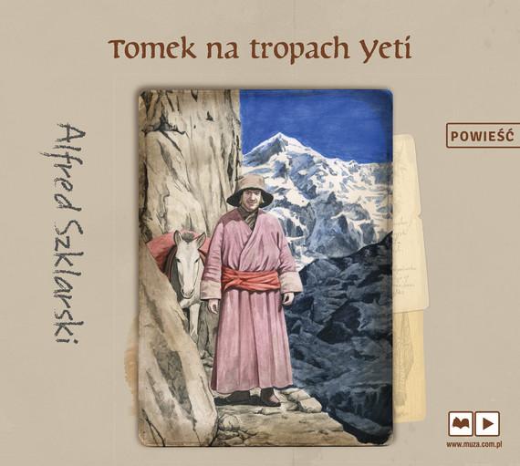 okładka Tomek na tropach Yeti, Audiobook | Alfred Szklarski