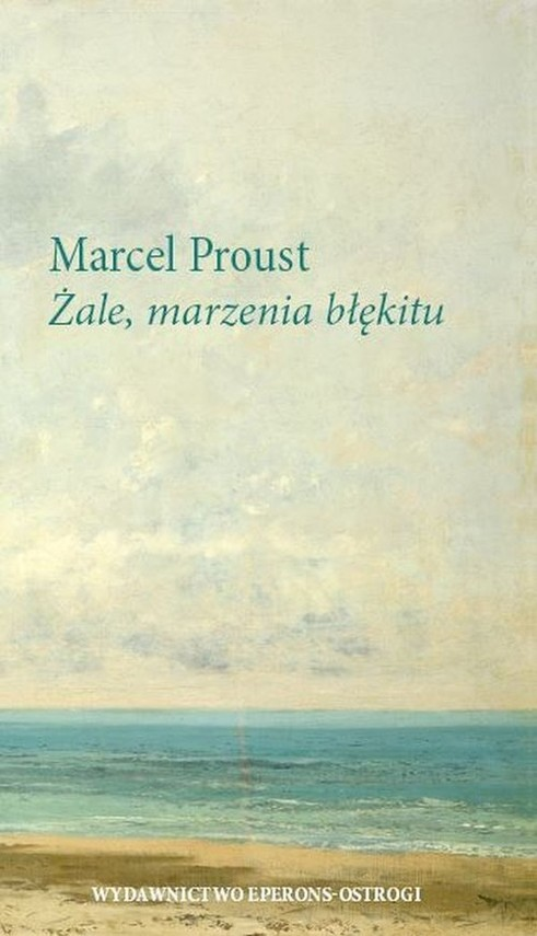 okładka Żale, marzenia błękitu, Książka   Marcel Proust