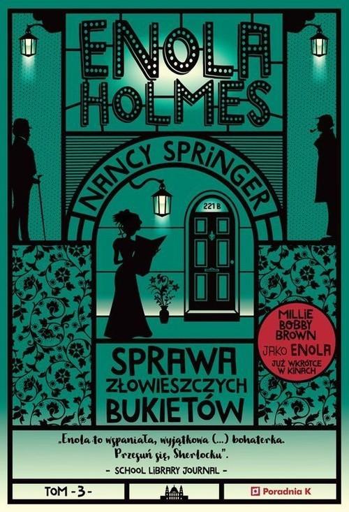 okładka Enola Holmes Tom 3 Sprawa złowieszczych bukietówksiążka |  | Springer Nancy