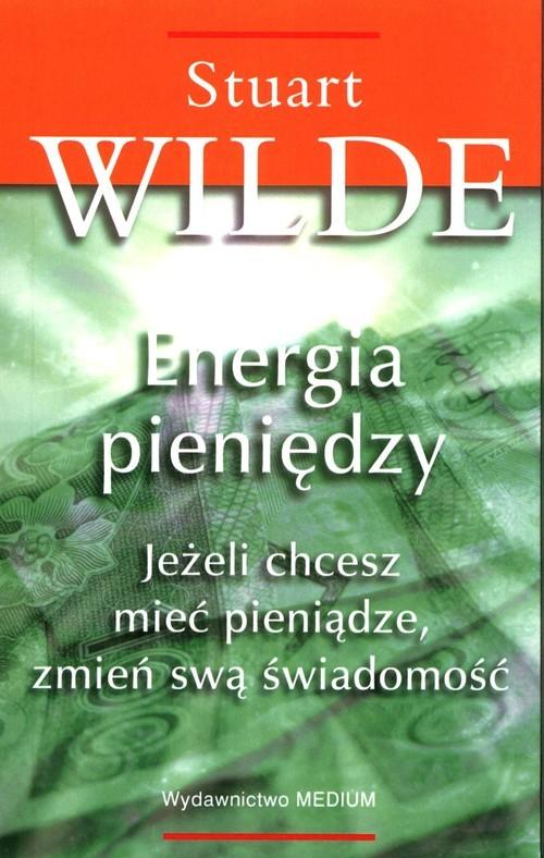 okładka Energia pieniędzy, Książka | Wilde Stuart