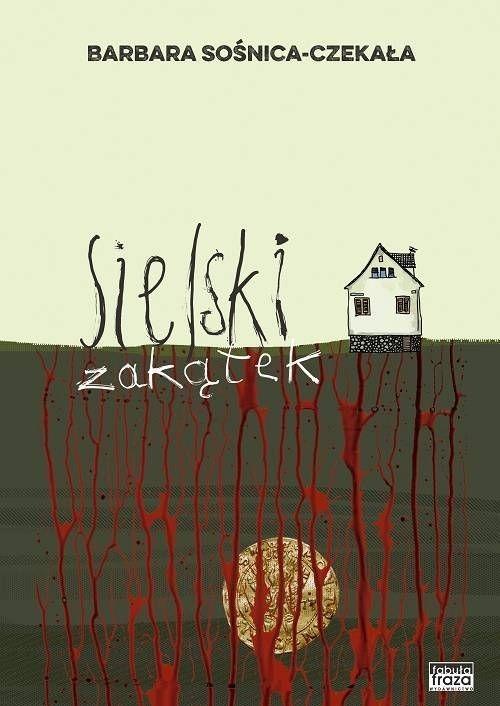 okładka Sielski zakątek Wielkie litery, Książka | Sośnica-Czekała Barbara
