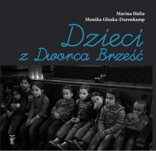 okładka Dzieci z Dworca Brześć, Książka | Marina Hulia, Monika Głuska-Durenkamp