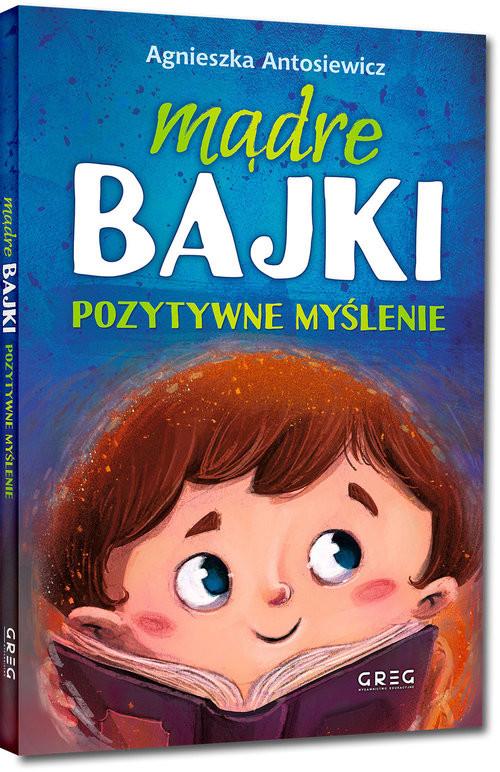 okładka Mądre bajki pozytywne myślenieksiążka |  | Antosiewicz Agnieszka