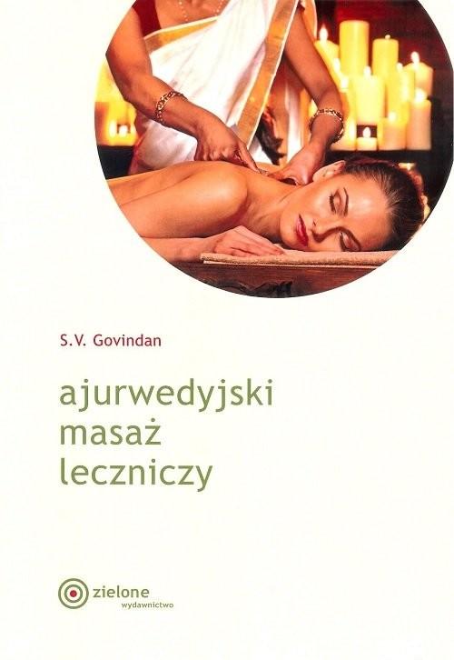 okładka Ajurwedyjski masaż leczniczyksiążka |  | Govindan S.V.