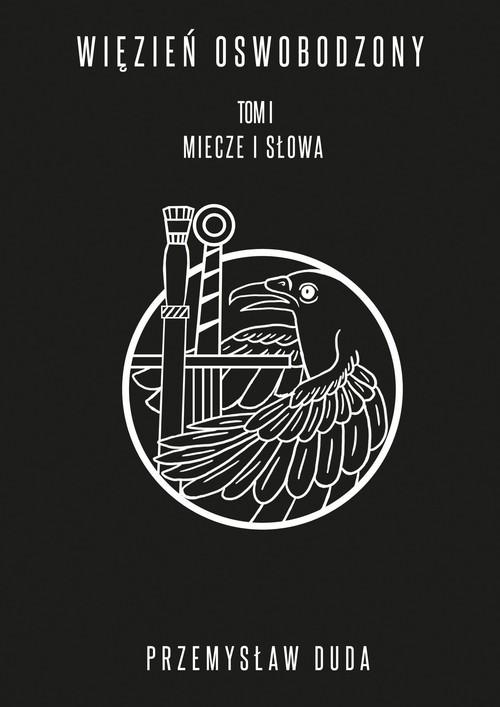 okładka Więzień Oswobodzony Tom1 Miecze i słowa, Książka | Duda Przemysław