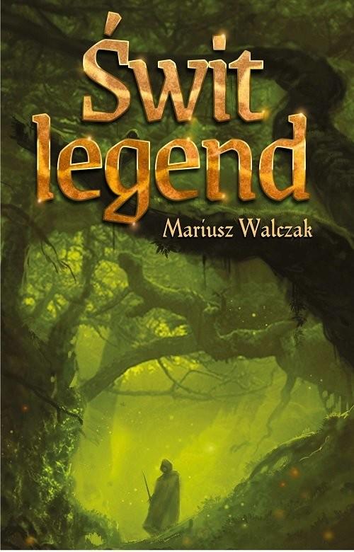 okładka Świt legendksiążka |  | Walczak Mariusz
