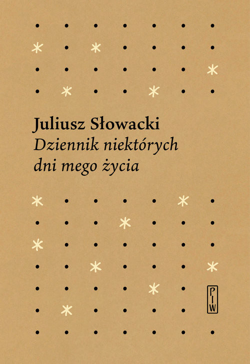 okładka Dziennik niektórych  dni mego życia, Książka | Juliusz Słowacki