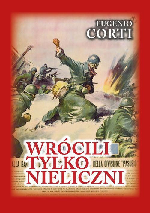 okładka Wrócili tylko nieliczni 28 dni na froncie rosyjskim. Zima 1942-1943, Książka | Corti Eugenio